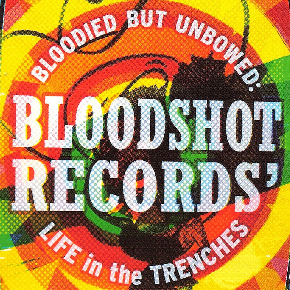 Bloodshot Records Bloodied But Unbowed Life in the Trenches DVD Soundtrack
