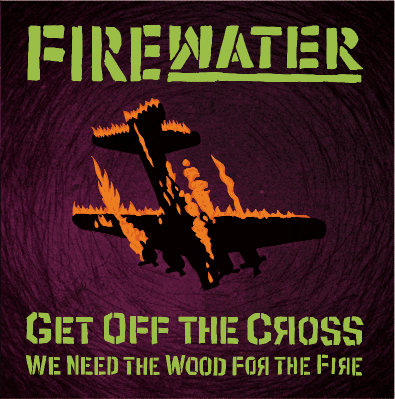Firewater Get off the cross vinyl reissue