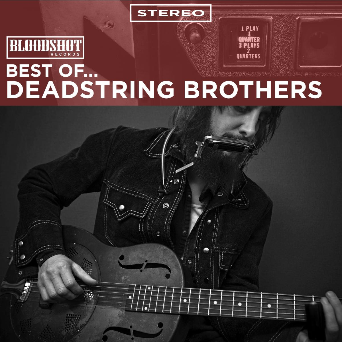 Best of Deadstring Brothers Bloodshot Records