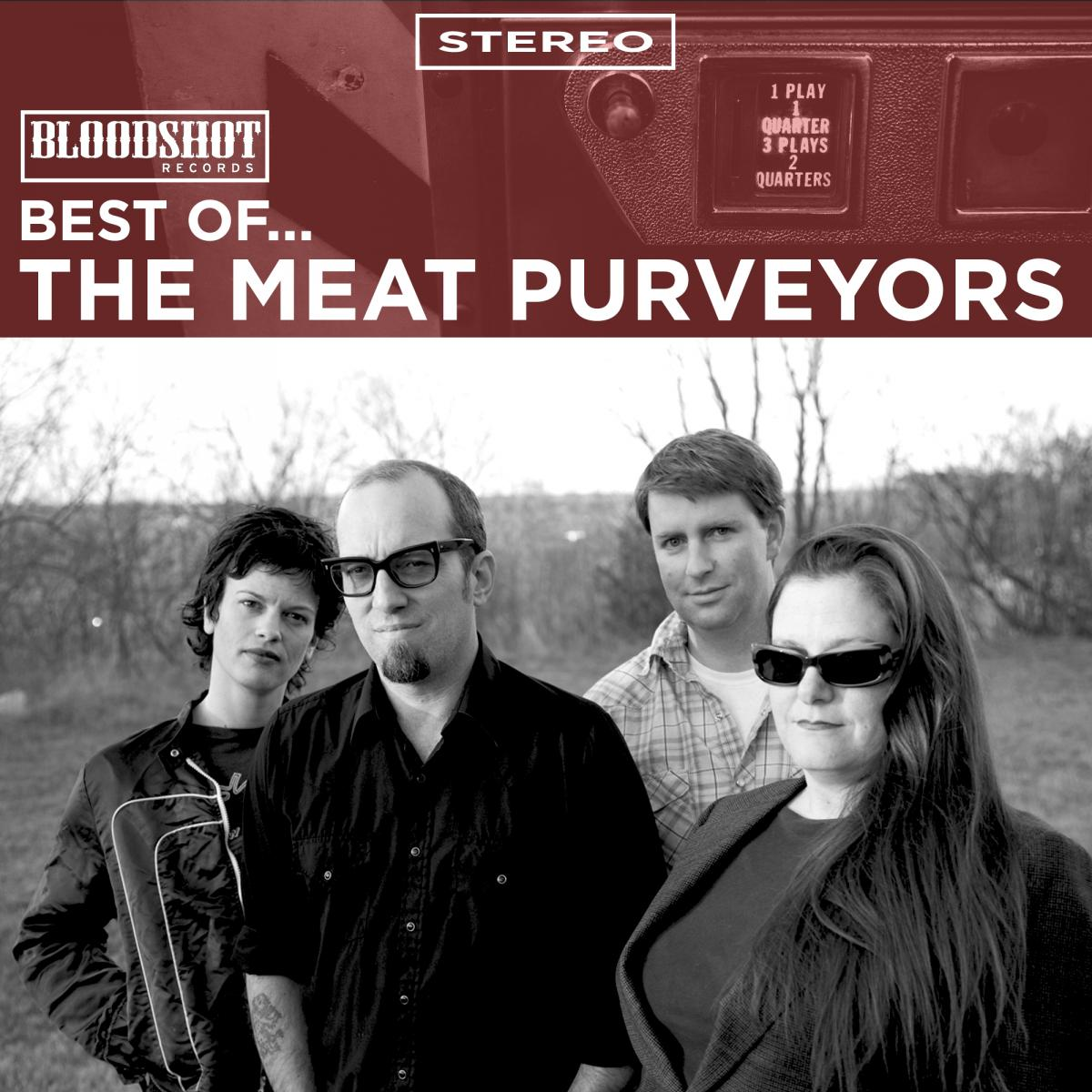 Best of Meat Purveyors Bloodshot Records