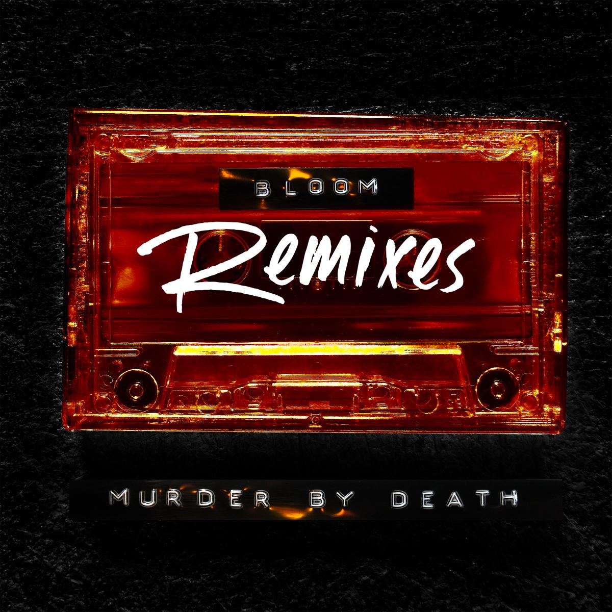 Murder By Death Bloom Remixes