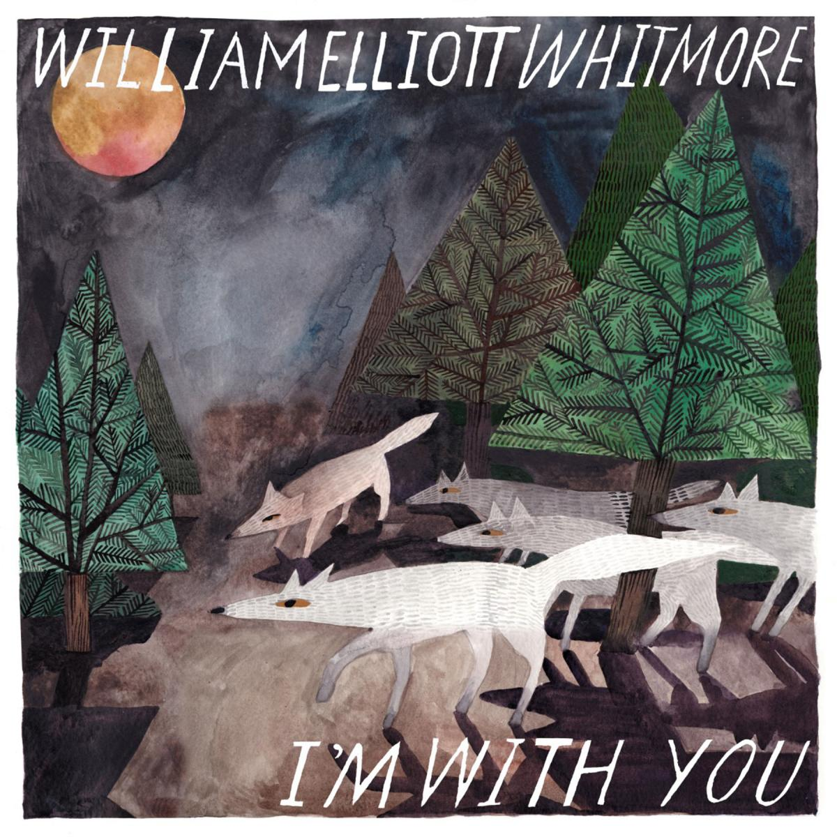 William Elliott Whitmore I'm With You Album Art