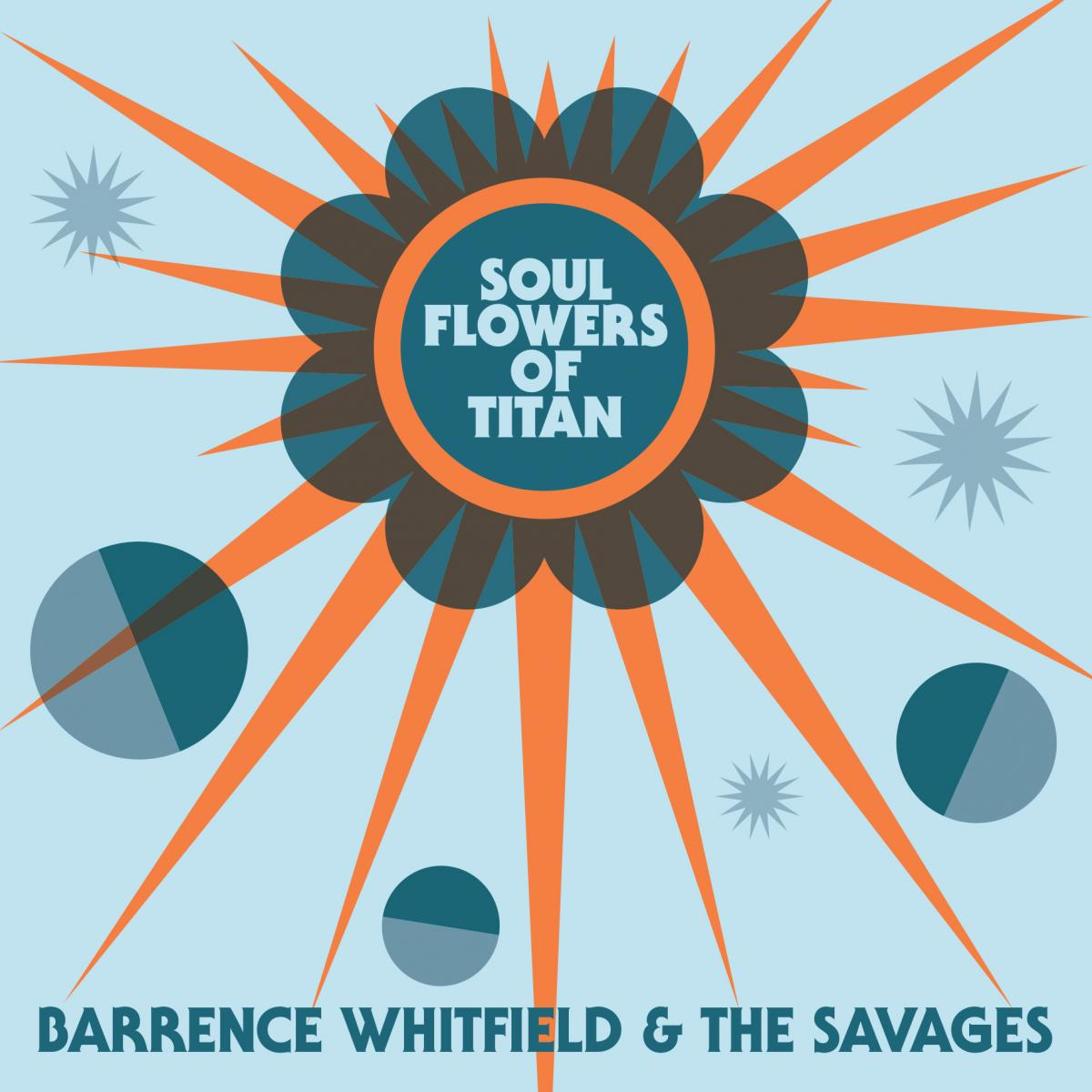Barrence Whitfield and the Savages Soul Flowers of Titan