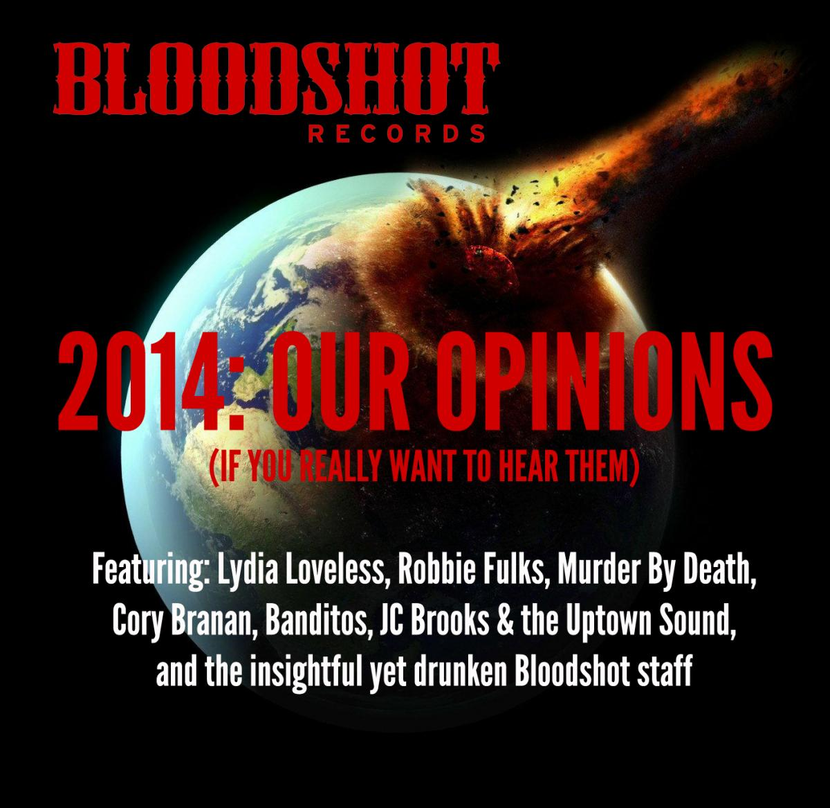 Bloodshots 2014 Our Opinions Artists Staff Bloodshot Records