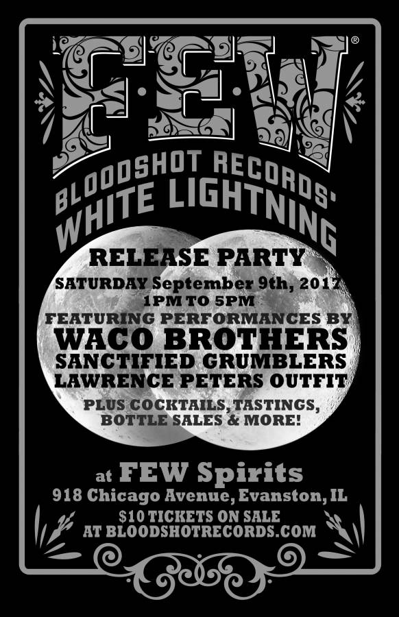 Few Spirits Bloodshot White Lightning Whisky Release Party