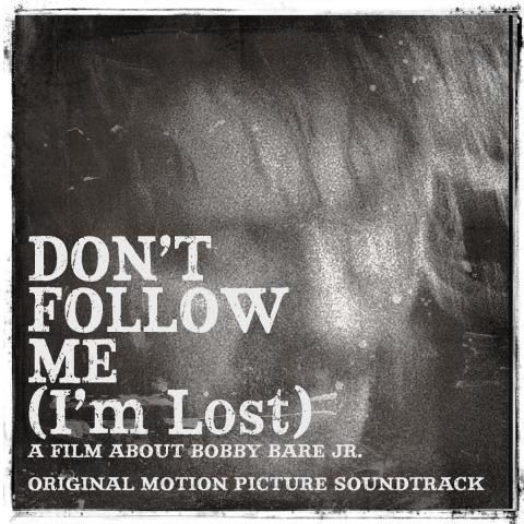 Bobby Bare Jr Don't Follow Me I'm Lost Original Motion Picture Soundtrack