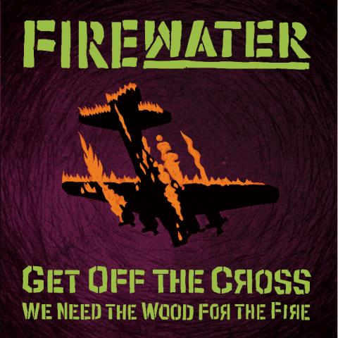 Firewater Get Off the Cross Debut Album