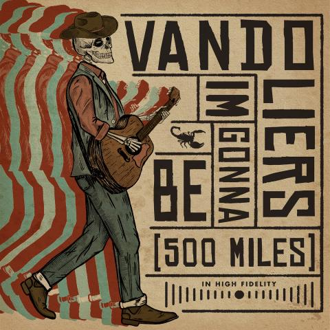 Vandoliers I'm Gonna Be 500 Miles Digital Single