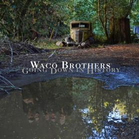 Waco Brothers Going Down in History Album Artwork