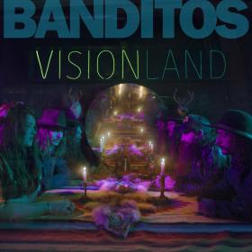 Hi-Res Banditos Visionland Album Artwork