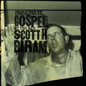 Sold Out to the Devil: A Collection of Gospel Cuts by the Rev. Scott H. Biram