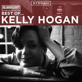 Best of... Kelly Hogan