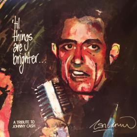 Til Things Are Brighter: A Tribute to Johnny Cash