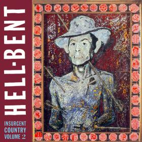 Hell Bent: Insurgent Country Volume 2