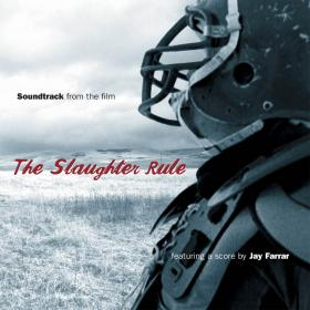 The Slaughter Rule (Original Movie Soundtrack)