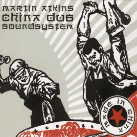 Martin Atkins' China Dub Soundsystem: Made in China