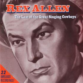 Rex Allen: Last of the Great Singing Cowboys