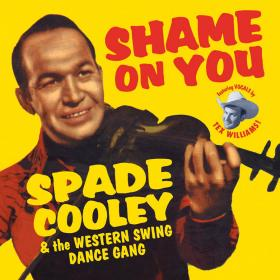 Spade Cooley: Shame On You