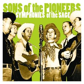 Sons of the Pioneers: Symphonies of the Sage