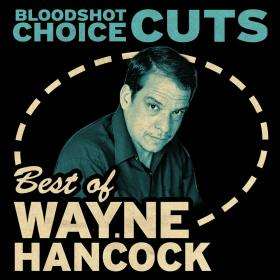 Choice Cuts: Best of Wayne Hancock