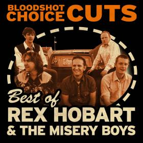Choice Cuts: Best of Rex Hobart & the Misery Boys