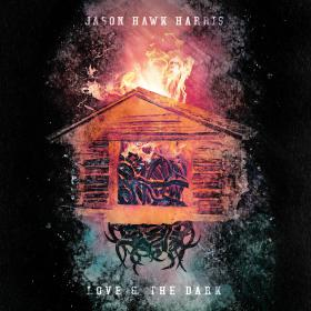Jason Hawk Harris Love & the Dark Hi-Res Album Art