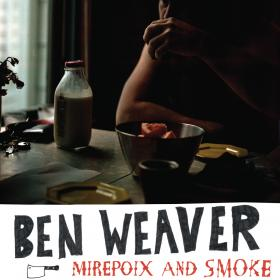 "Ben Weaver ""Mirepoix and Smoke"" Poster"