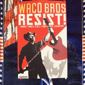 Waco Brothers RESIST! Screen Printed Poster (Rolled)