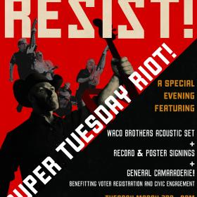 TICKET: Waco Brothers Super Tuesday Riot!