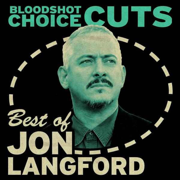 Jon Langford Bloodshot Choice Cuts