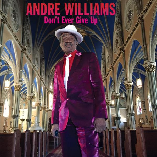 Andre Williams Don't Ever Give Up
