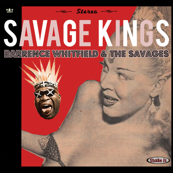 Barrence Whitfield and the Savages Savage Kings