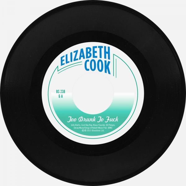 "Elizabeth Cook Too Drunk to Fuck 7"" Single"