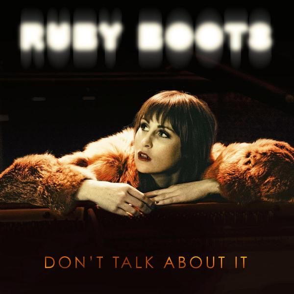 Ruby Boots Don't talk About It Album Art