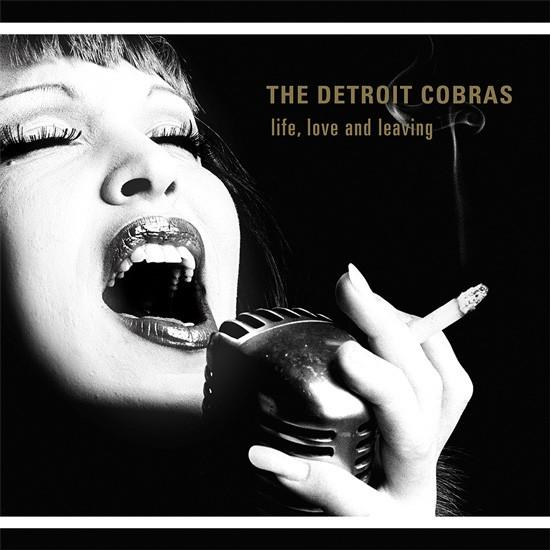 Detroit Cobras Life Love and Leaving