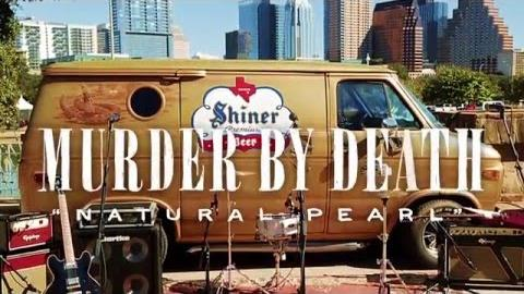 Shiner Van Sessions: Murder By Death - Natural Pearl
