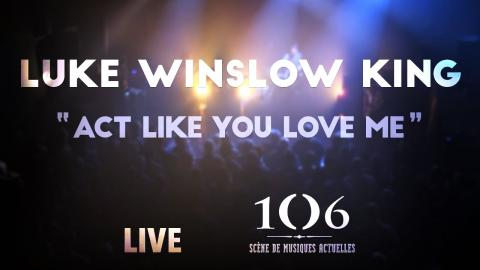Luke Winslow King - Act Like You Love Me - Live @Le106