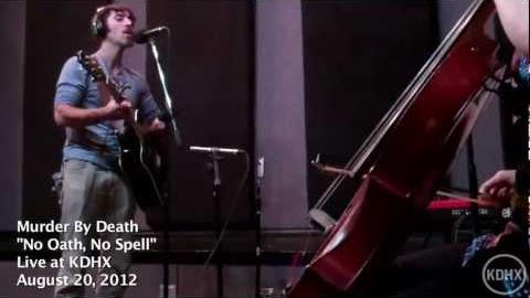 "Murder by Death ""No Oath, No Spell"" Live at KDHX 8/20/12"